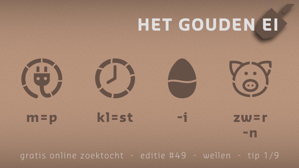 Tip 1 van Het Gouden Ei van Wellen