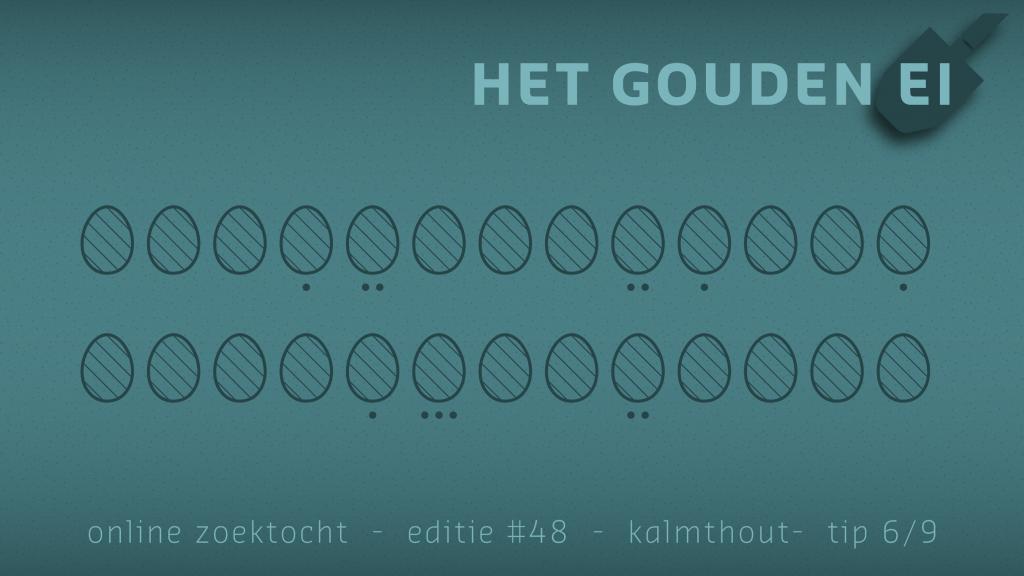 Tip 6 van Het Gouden Ei van Kalmthout