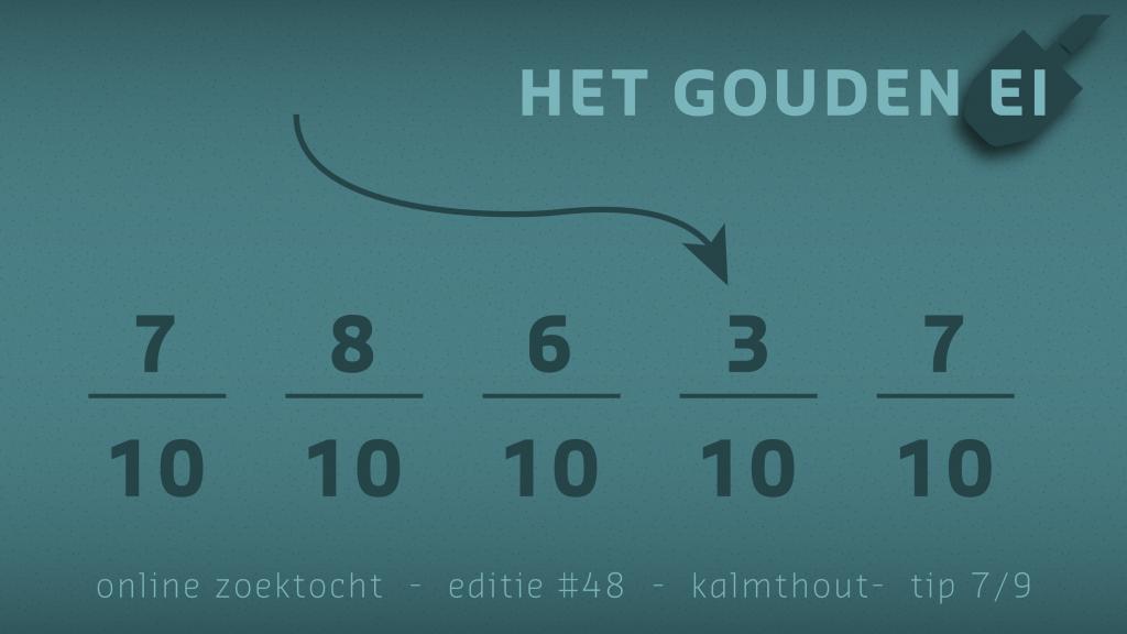 Tip 7 van Het Gouden Ei van Kalmthout